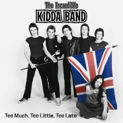 INCREDIBLE KIDDA BAND - Too Much Too Little Too Late 2xLP