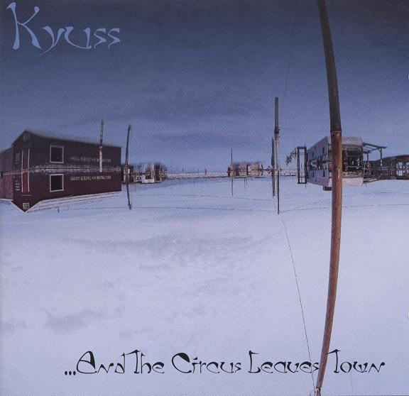Kyuss ‎– ...And The Circus Leaves Town LP