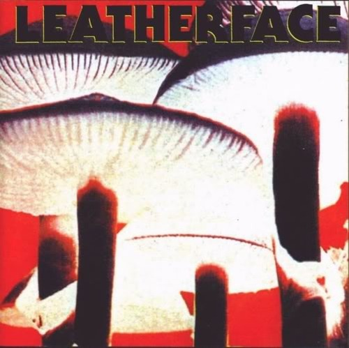 LEATHERFACE - Mush LP