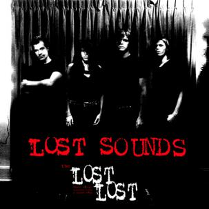 LOST SOUNDS - Lost Lost Demos, Sounds, Alternate Takes & Unused