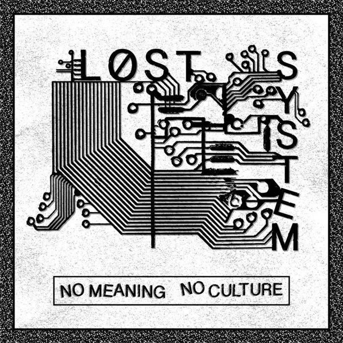 "Lost System - ""No Meaning No Culture"" 7"""