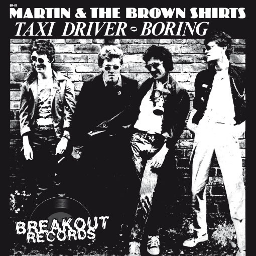 Martin & The Brown Shirts ‎– Taxi Driver / Boring 7""