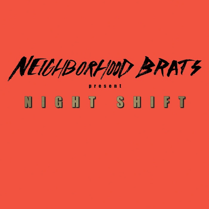 NEIGHBORHOOD BRATS - NIGHT SHIFT 7""