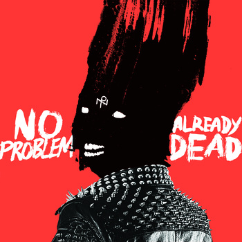 NO PROBLEM - ALREADY DEAD LP