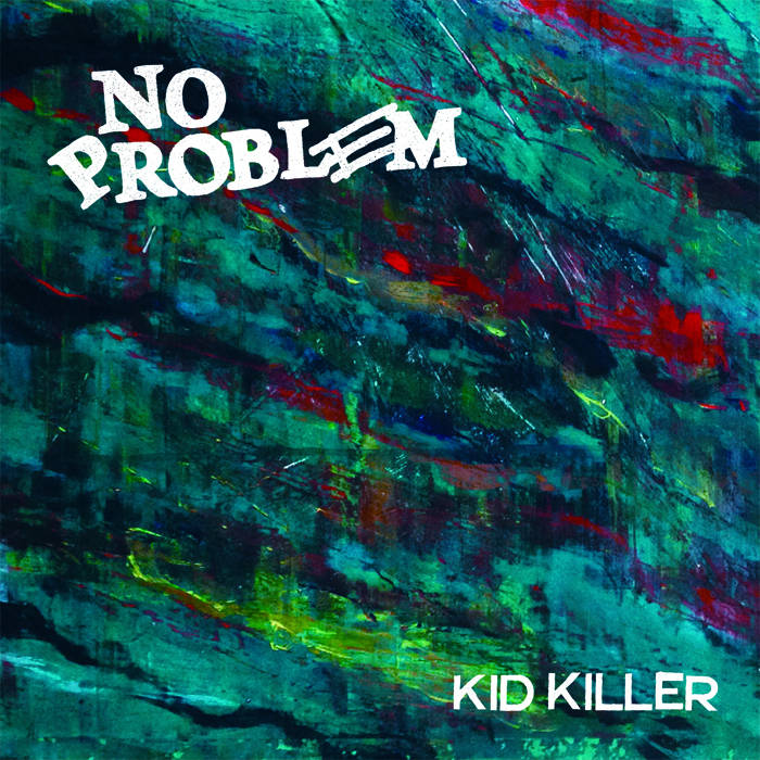 NO PROBLEM - KID KILLER EP