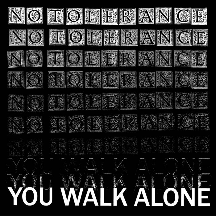 No Tolerance - 'You Walk Alone' LP UK Press