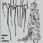 The Observers - Down On Today EP