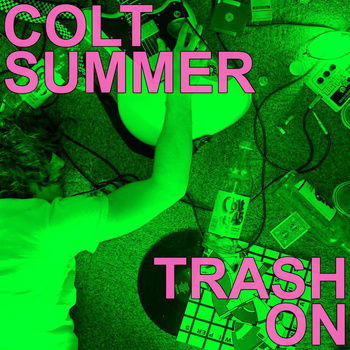 OUTTACONTROLLER - Colt Summer / Trash On Double-A-Side 7""