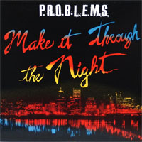 PROBLEMS ‎– Make It Through The Night LP
