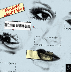 The Steve Adamyk Band ‎– Forever Won't Wait LP