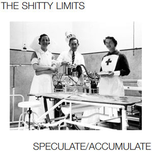 "THE SHITTY LIMITS - Speculate/Accumulate 12"" EP"