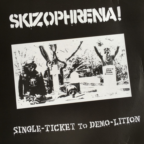 Skizophrenia - Single Ticket to Demo-Lition 12""