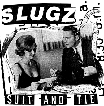 "SLUGZ - ""Suit and Tie"" 7"""