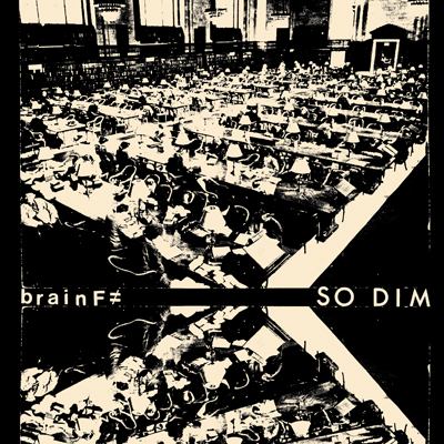"BRAIN F≠ ""So Dim"" 7"""