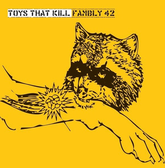 Toys That Kill - Fambly 42 LP