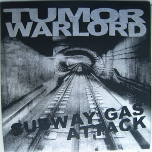 Tumor Warlord ‎– Subway Gas Attack EP