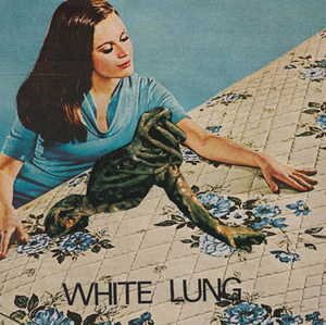 White Lung - Two of you 7""